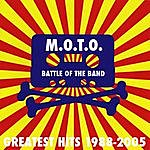 M.O.T.O. Battle Of The Band - Greatest Hits 1988-2005