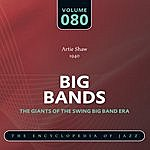 Artie Shaw & His Orchestra Big Band - The World's Greatest Jazz Collection: Vol. 80