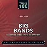 Glenn Miller & His Band Big Band - The World's Greatest Jazz Collection: Vol. 100