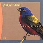 Pierce Turner The Boy To Be With