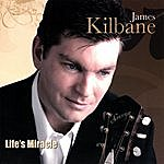 James Kilbane Life's Miracle