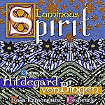"Rosa Lamoreaux Hildegard Von Bingen: ""Luminous Spirit"" - Hymns, Antiphons And Sequences"