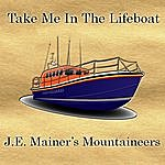 J.E. Mainer's Mountaineers Take Me In The Lifeboat
