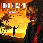 Toño Rosario Don't Worry Be Happy - The Best Of