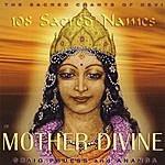 Craig Pruess 108 Sacred Names Of Mother Divine: Sacred Chants Of Devi