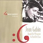 Jean Gabin Les Meilleurs Artistes Des Chansons Populaires De France - Jean Gabin