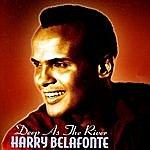 Harry Belafonte Deep As The River