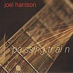 Joel Harrison Passing Train