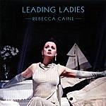 Rebecca Caine Leading Ladies