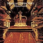 Westminster Abbey Choir Music For Queen Mary: A Celebration Of The Life And Death Of Queen Mary