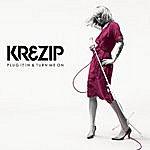 Krezip Plug It In & Turn Me On