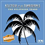 Keletigui Et Ses Tambourinis The Syliphone Years