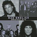Bad English Greatest Hits