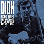 Dion Bronx Blues: The Columbia Recordings (1962-1965)