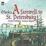 Sergei Leiferkus Glinka: A Farewell To St. Petersburg