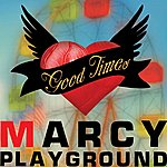Marcy Playground Good Times