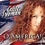 Celtic Woman O, America!