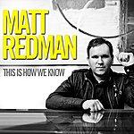 Matt Redman This Is How We Know