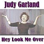 Judy Garland Hey Look Me Over