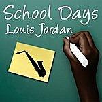 Louis Jordan School Days
