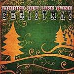 Poured Out Like Wine Christmas