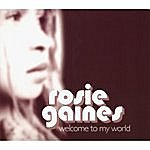 Rosie Gaines Welcome To My World