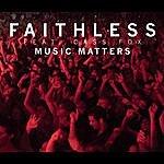 Faithless Music Matters (Feat. Cass Fox) (4-Track Maxi-Single)