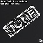 Palm Skin Productions Done