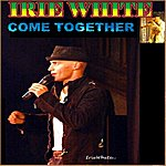 Irie White Come Together