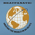 Beatfanatic Around The World In 80 Beats