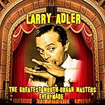 Larry Adler The Greatest Mouth-Organ Masters Ever Made