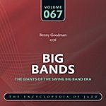 Benny Goodman & His Orchestra Big Band - The World's Greatest Jazz Collection: Vol. 67