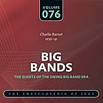 Charlie Barnet Big Band - The World's Greatest Jazz Collection: Vol. 76