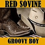 Red Sovine Groovy Boy