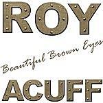 Roy Acuff Beautiful Brown Eyes