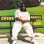 Chunk Marked For Death