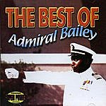 Admiral Bailey The Best Of Admiral Bailey