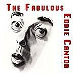 Eddie Cantor The Fabulous Eddie Cantor