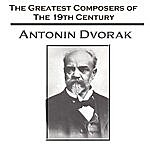 Czech Philharmonic Orchestra The Greatest Composers Of The 19th Century - Antonin Dvorak