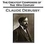 Claude Debussy The Greatest Composers Of The 19th Century - Claude Debussy