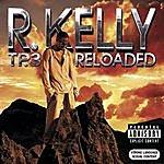 R. Kelly Tp.3 Reloaded (Parental Advisory)