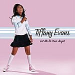 Tiffany Evans Let Me Be Your Angel