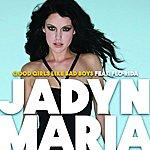 Jadyn Maria Good Girls Like Bad Boys (Single)