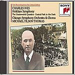 Chicago Symphony Orchestra Ives: Holidays (Symphony): The Unaswered Question: Central Park In The Dark