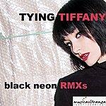 Tying Tiffany Black Neon Remixes