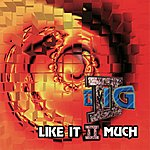 II Big Like It II Much
