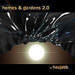 Haujobb Homes & Gardens 2.0