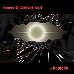 Haujobb Homes & Gardens MCD