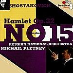 Mikhail Pletnev Shostakovich: Hamlet, Op. 32 - Symphony No. 15 In A, Op. 141
