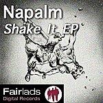 Napalm Shake It EP